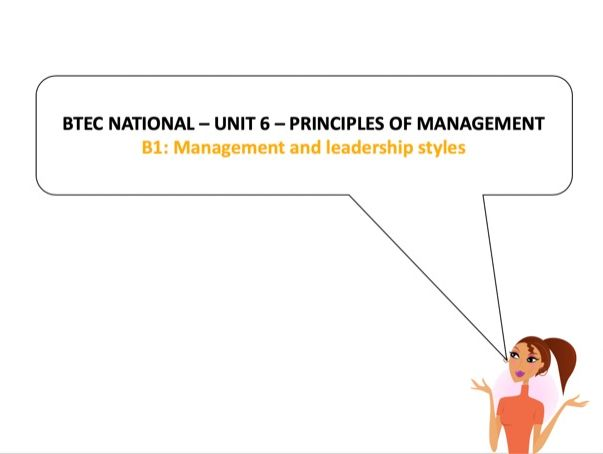 BTEC National - Business - Unit 6 – B1: Management and leadership styles