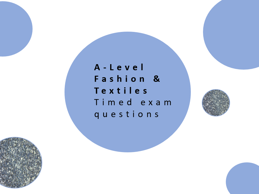 AQA A Level Fashion & Textiles Timed Exam Questions