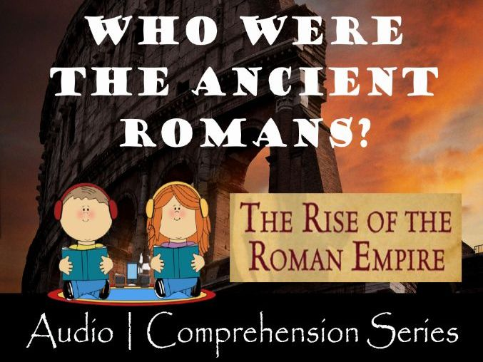 Who were the Romans? | Distance Learning | Audio & Comprehension Worksheets
