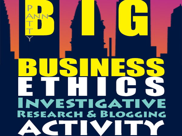 ETHICS CIVICS: BIG Business Ethics > Investigative Research & Blogging ACTIVITY