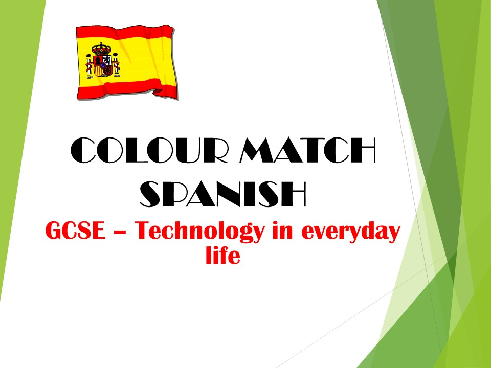 GCSE SPANISH - Technology in everyday life -  COLOUR MATCH