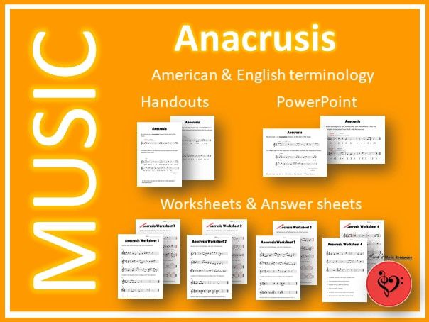 Anacrusis - PowerPoint, Handout and 4 Worksheets