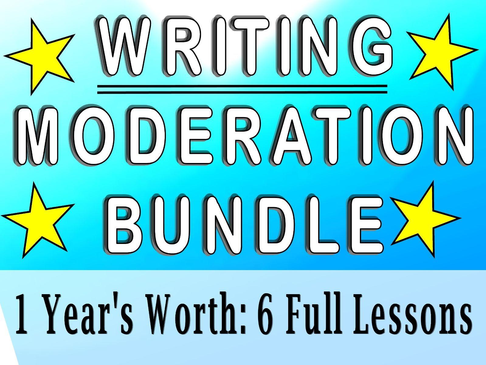 Writing Moderation Bundle - Whole School 6 Lessons