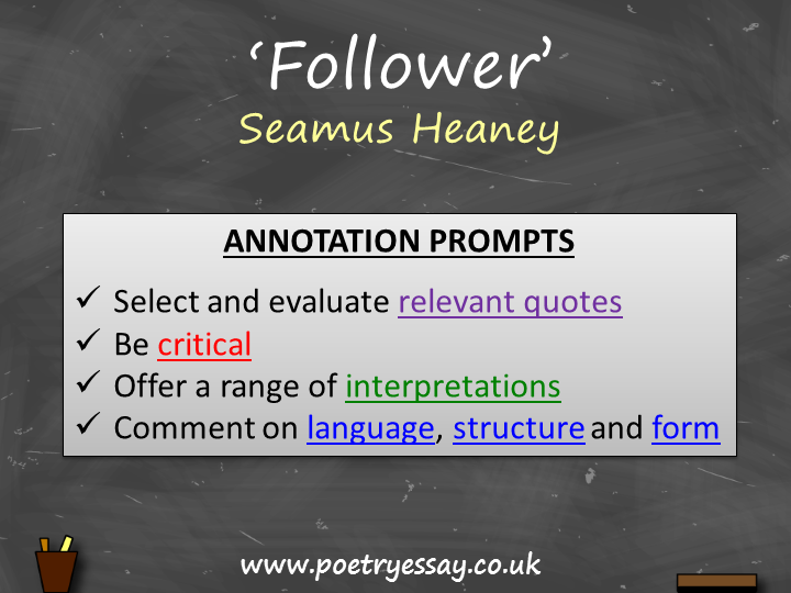 follower seamus heaney essay Analysis digging by seamus heaney essaysin this poem, heaney seems to use his father's and his grandfather's digging into the the homeland ground as a comparison to his writing and development of his poetry heaney's father and grandfather use their shovels to work with the land, whil.