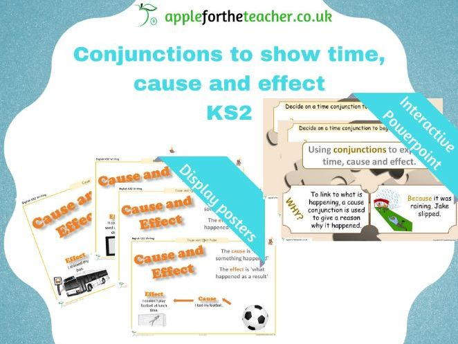 Conjunctions for Time Cause and Effect Posters and Powerpoint Presentation Ks2 Writing