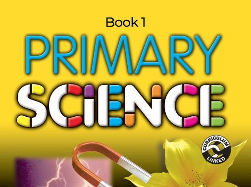 Primary Science Book 1 -EYFS to KS1 Lower, Primary 1-2 (Age 5-7)