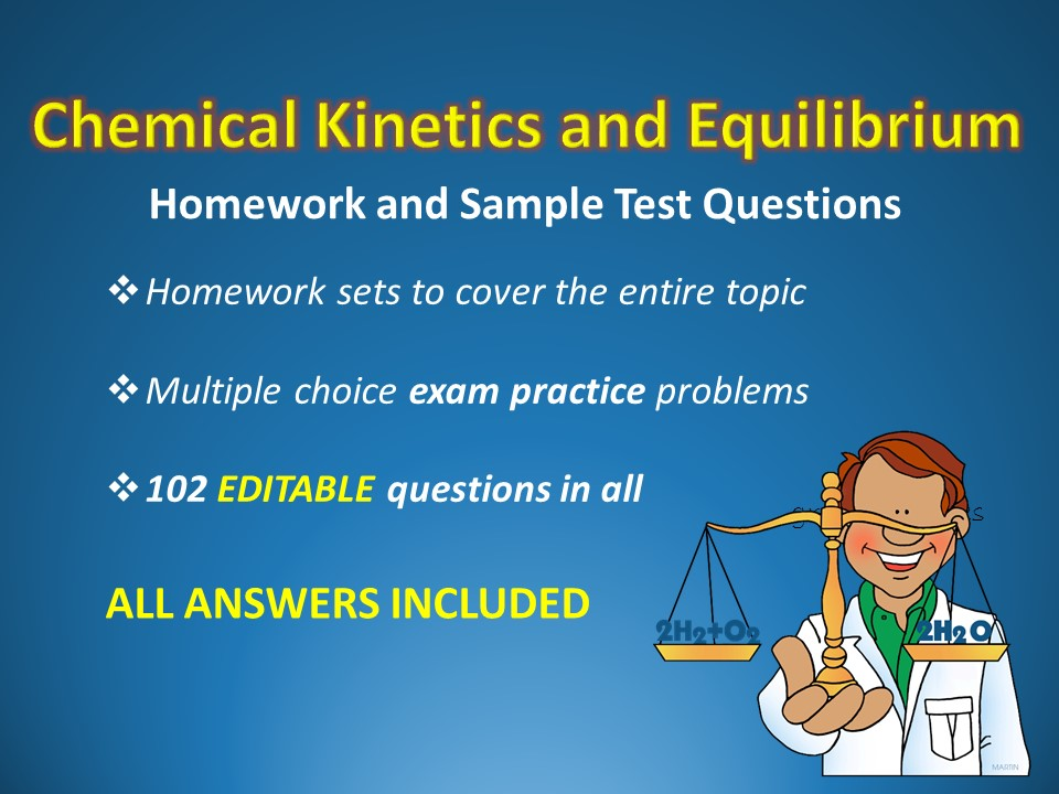 Chemical Kinetics and Equilibrium Homework Pack, Exam Questions, with Answers