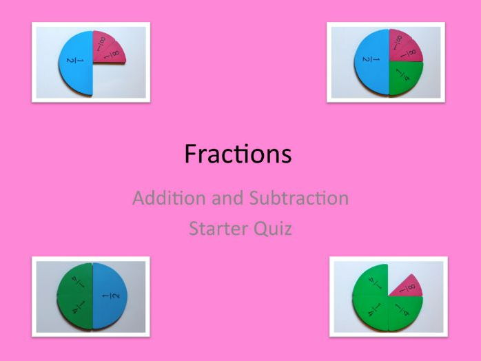 Maths KS2 and above, fractions.  Two quizzes in powerpoint, illustrated + ans. Great for discussion.