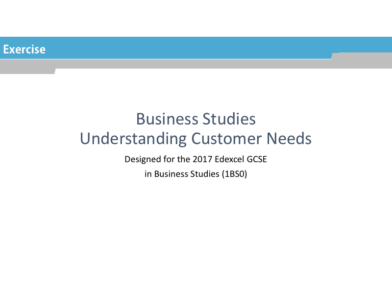Understanding customer needs Exercise: GCSE Business for Edexcel (9-1) (1BS0)