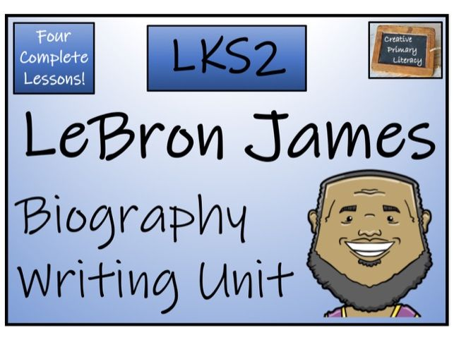 LKS2 Literacy - LeBron James Biography Writing Activity
