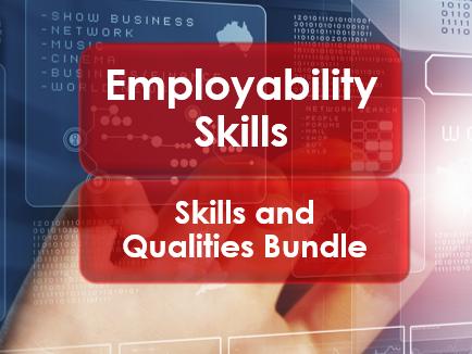 Employability Skills: Skills and Qualities Bundle