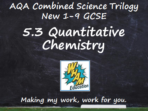 AQA Combined Science Trilogy: 5.3 Quantitative chemistry