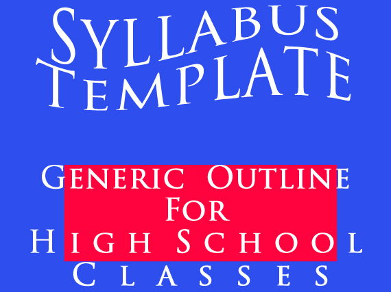 Syllabus Template ~ High School Generic EDITABLE Outline > Comprehensive & Popular