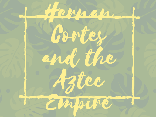 Hernan Cortes and the Aztec Empire Packet