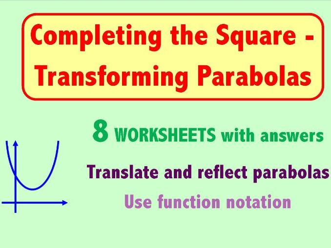 Completing the Square -Transforming Parabolas
