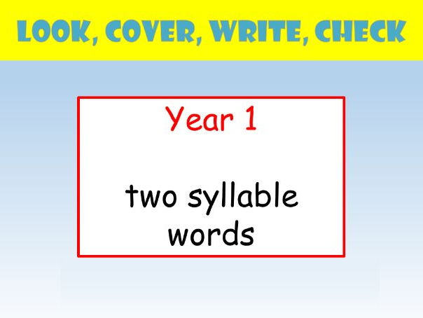 Y1 English Spelling PowerPoint: Look Cover Write Check (two syllable words)
