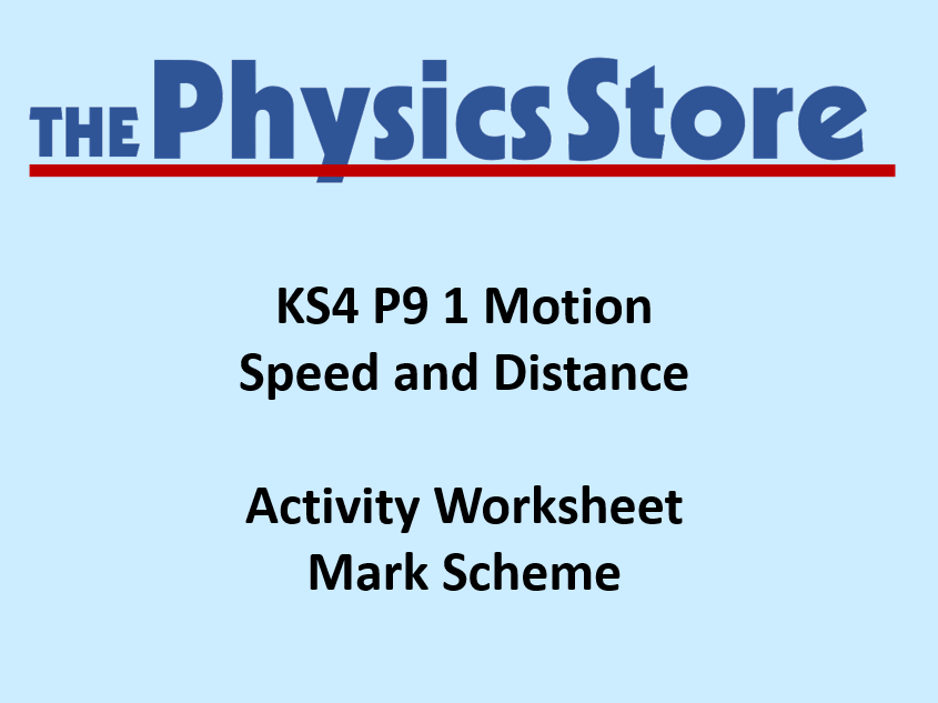 KS4 Physics P9 1 Speed and Distance Worksheet and Mark Scheme