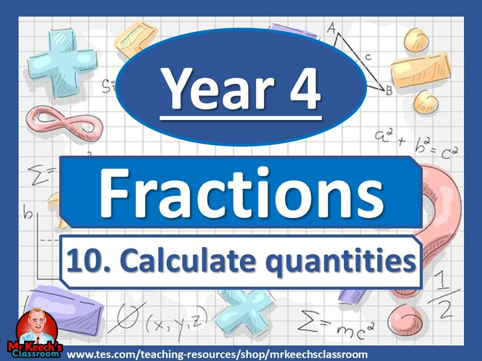 Year 4 – Fractions – Calculate quantities - White Rose Maths