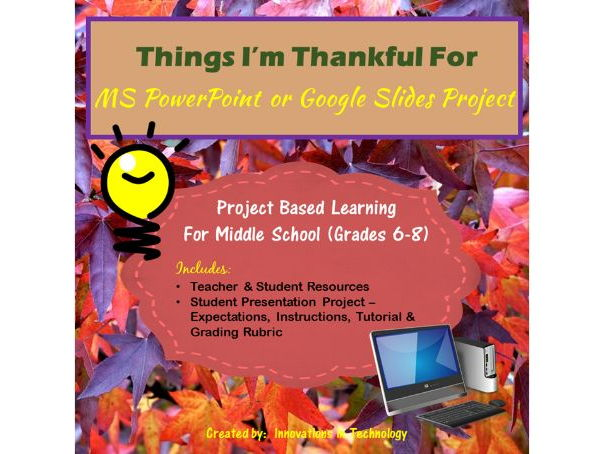 Things I'm Thankful For - Microsoft PowerPoint or Google Slides Project