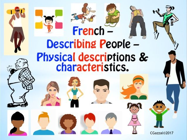 French – Describing People – Physical Descriptions & Characteristics.