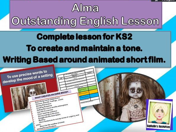 Complete lesson: Alma, creating tone and mood -   Ks2
