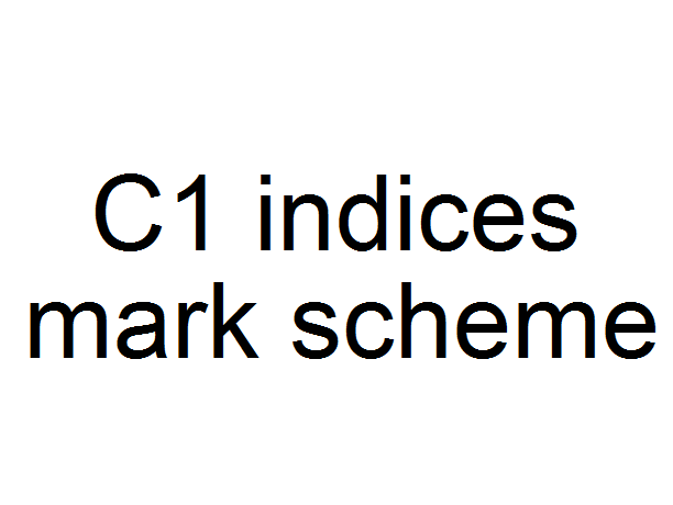 C1 indices mark scheme