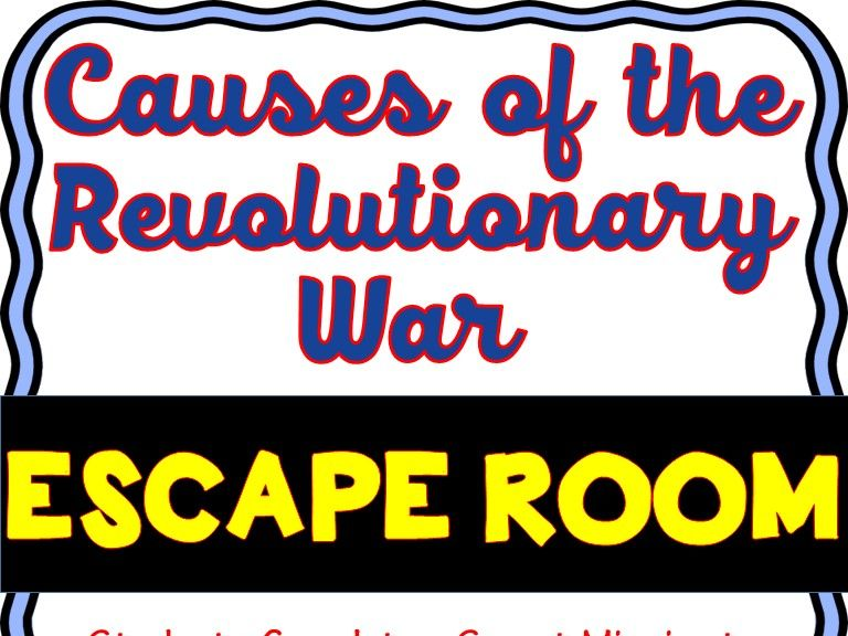 Revolutionary War Causes Escape Room- U.S. History