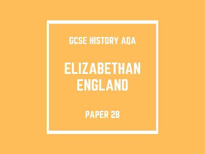 GCSE History AQA Paper 2B: Elizabethan England