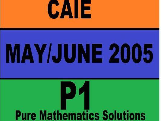 CAIE A LEVEL MATHEMATICS WRITTEN MARK SCHEME P1 MAY 2005