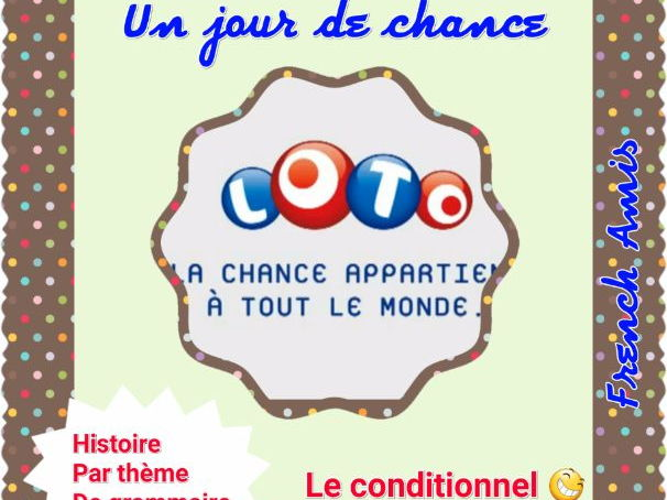 French Conditional - Conditionnel - a story in french with exercises : Jour de Chance