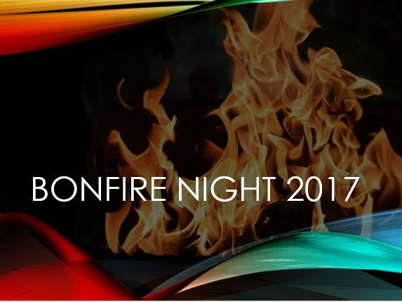 Bonfire / Guy Fawkes Night 2017 - PowerPoint Presentation - Assembly or in class.