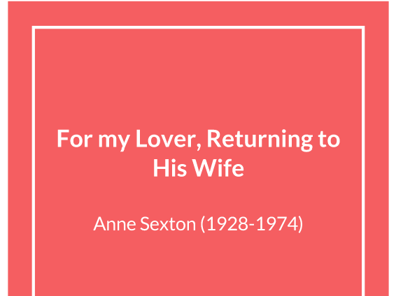 For My Lover, Returning to His Wife: Anne Sexton AQA A Level English Literature Full Analysis