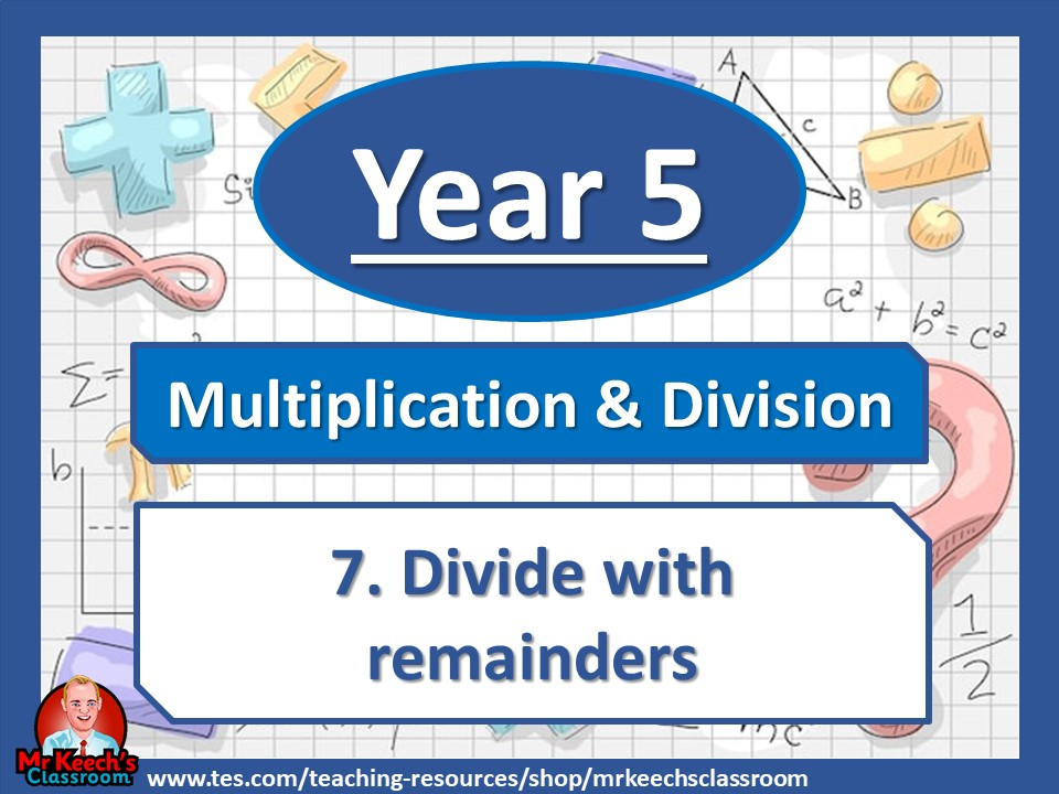 Year 5 – Multiplication and Division – Division with remainders - White Rose Maths