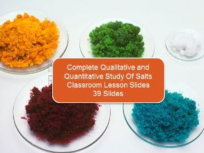 Complete Qualitative and Quantitative Study of Salts Classroom Lesson Slides (39 Slides)