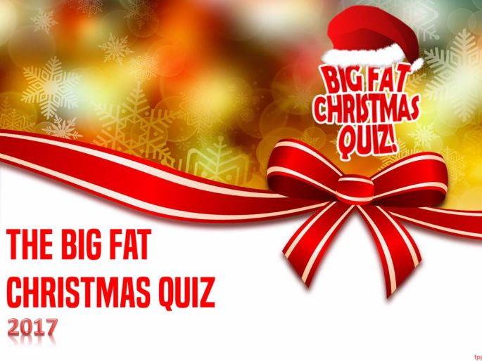 The Big Fat Christmas Quiz 2017