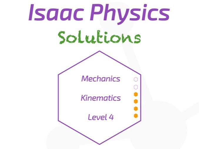Isaac Physics Answers - Kinematics Level 4
