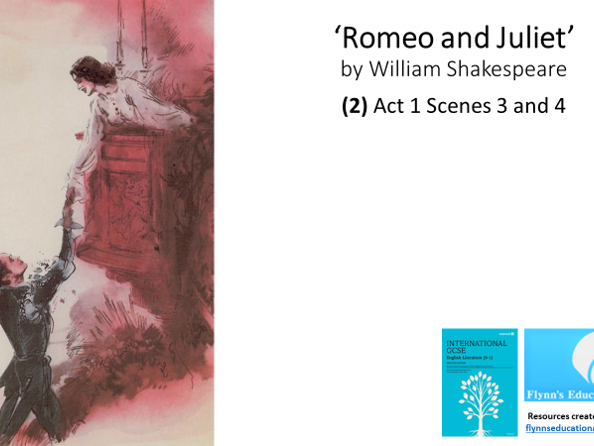 GCSE English Literature: (2) Romeo and Juliet - Act 1 Scenes 3 and 4