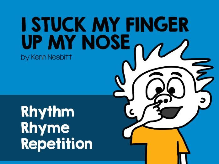 Repetition, rhythm and rhyme in poetry. 'I Stuck My Finger Up My Nose ' by Kenn Nesbitt.