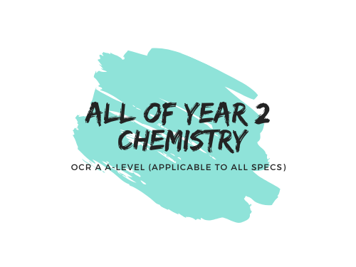 Year 2 (A2) Chemistry - OCR A