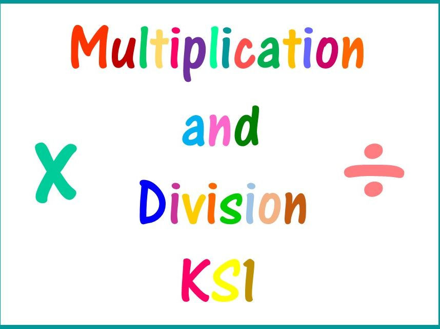 Multiplication and Division for KS1