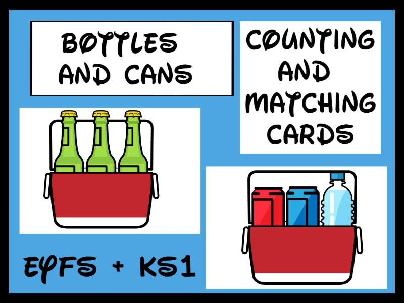 Count+ Match Bottles + Cans Cards  EYFS / KS1