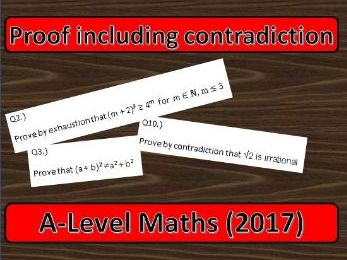 A Level Maths (2017) Proof and Proof by contradiction
