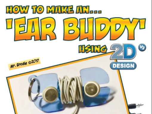 2D Design Lesson - 'Ear Buddy' earphone holder (2 hour CAD lesson with resources)