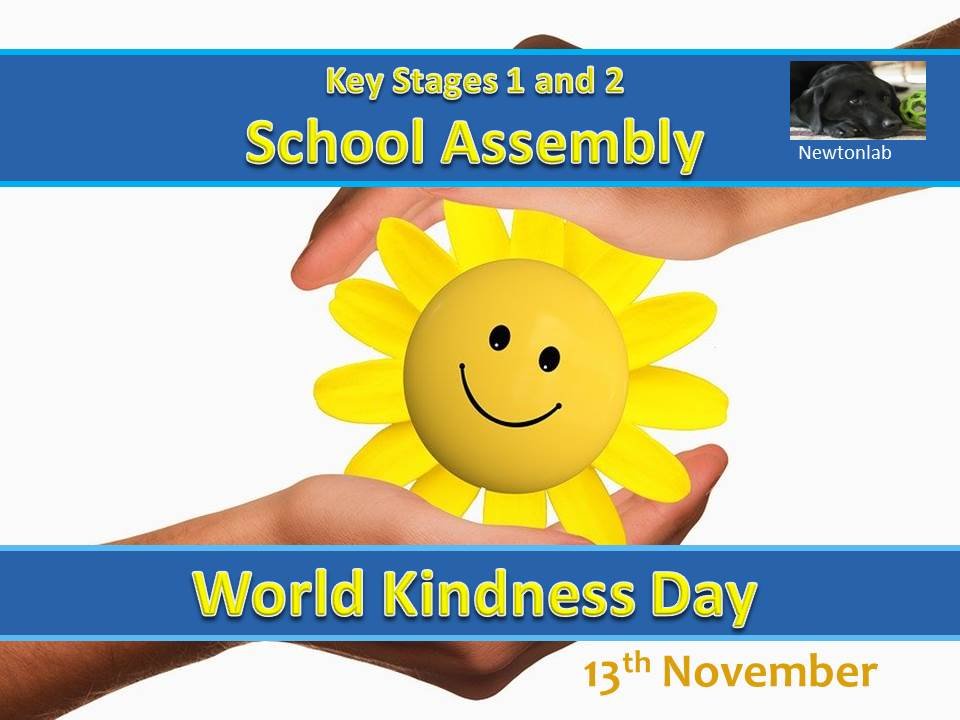 World Kindness Day Assembly-13th November-Key Stages 1 & 2