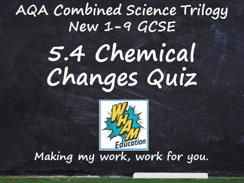 AQA Combined Science Trilogy: 5.4 Chemical Changes Quiz