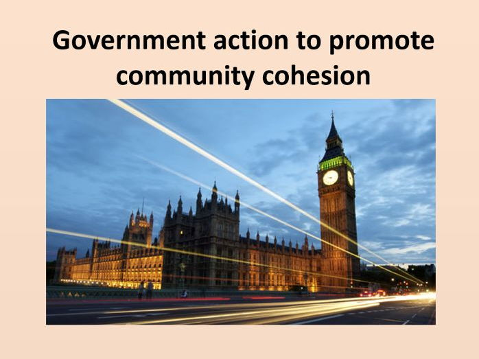 Government action to promote community cohesion - Great for Edexcel Religion and Life REVISION!