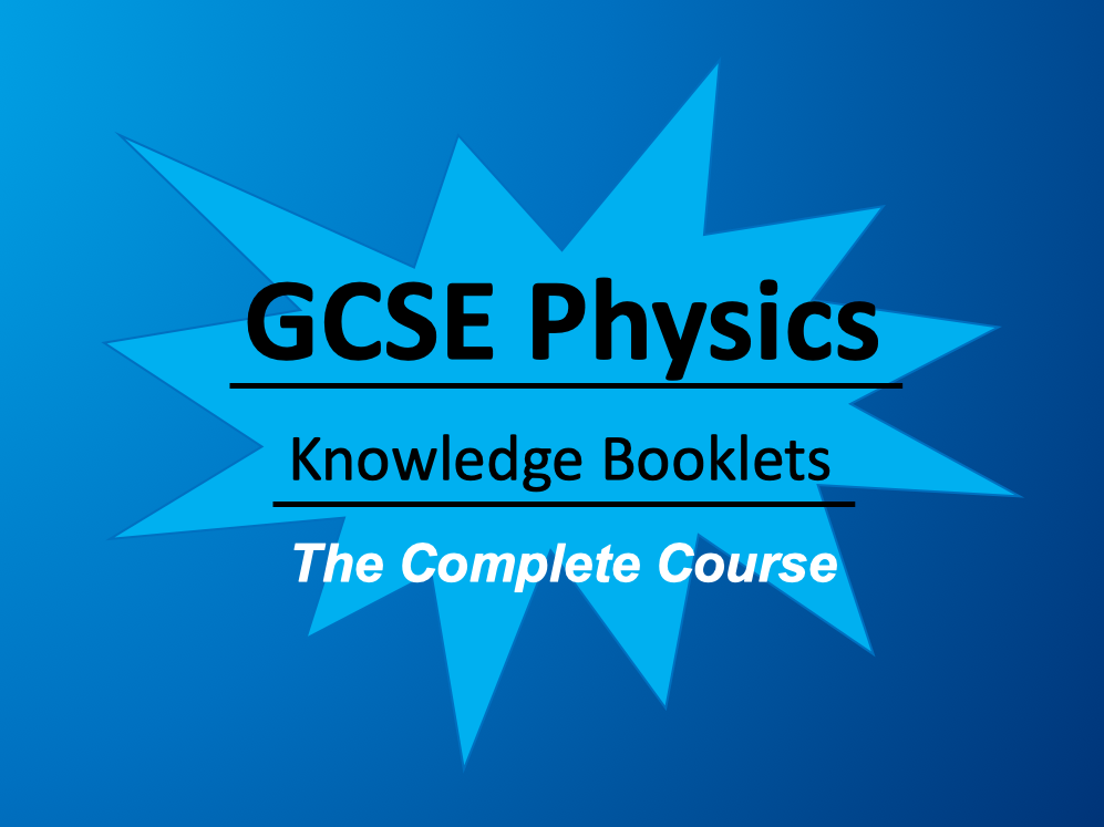 AQA Physics The Complete Course: Knowledge Booklets