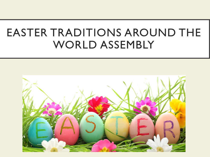 Easter Traditions Around the World Assembly