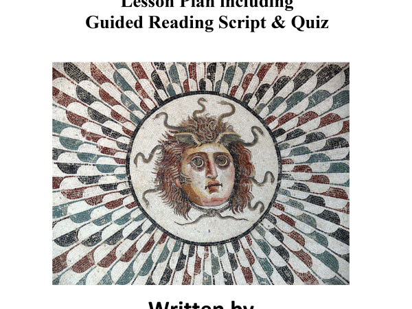The Gorgons Head Lesson Plan and Guided Reading Script and Quiz