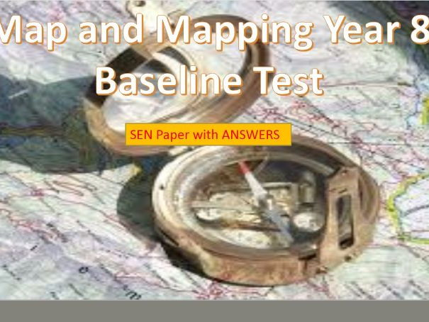2017-2018 Year 8 Map and Mapping Baseline SEND Exam WITH ANSWERS